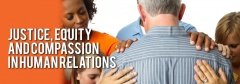Justice, equity and compassion in human relations